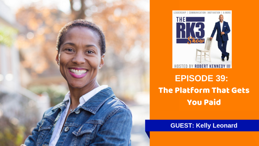 Kelly Leonard - The Platform That Gets You Paid