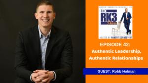 Robb Holman - Authentic Leadership