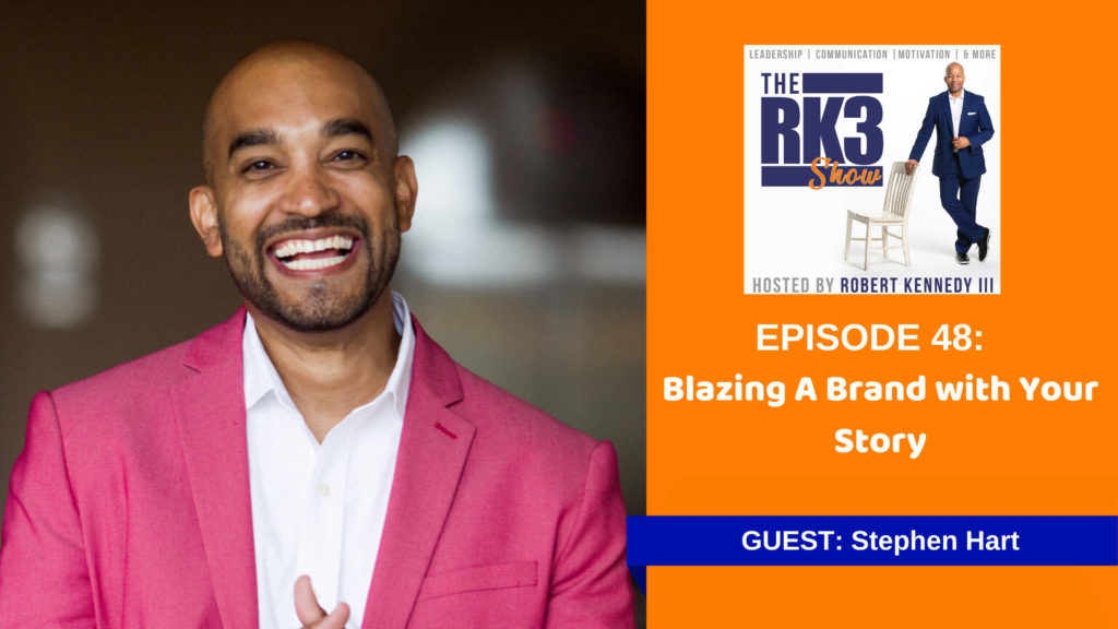Stephen A. Hart - Blazing A Brand With Your Story